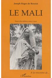 BENOIST Joseph-Roger de - Le Mali. Nouvelle édition mise à jour