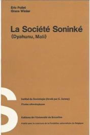 POLLET Eric, WINTER Grace - La Société Soninké (Dyahunu, Mali)