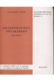 WURTZ Jacqueline - Adiamprikofikro-Douakankro: étude géographique d'un terroir baoulé de Côte d'Ivoire