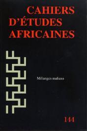 Cahiers d'études africaines - 144 - Mélanges maliens