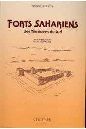 DELERIVE Roger, (sous la direction de), FRANCONIE Marc, (éditeur) - Forts sahariens des territoires du Sud