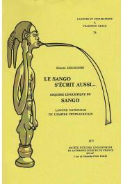 DIKI-KIDIRI Marcel - Le Sango s'écrit aussi: esquisse linguistique du sango, langue nationale de l'Empire Centrafricain