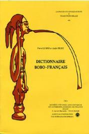 LE BRIS Pierre, PROST André - Dictionnaire bobo-français. Introduction grammaticale et lexique français-bobo