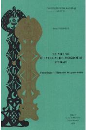 TOURNEUX Henry - Le mulwi ou vulum de Mogroum (Tchad, langue du groupe musgu - famille tchadique): phonologie, éléments de grammaire