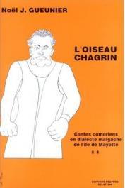 GUEUNIER Jacques-Noel, SAID Madjihoubi - L'oiseau chagrin: contes comoriens en dialecte malgache de l'île de Mayotte - 2