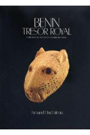 DUCHÂTEAU Armand - Bénin, trésor royal. Collection du Museum für Völkerkunde, Vienne