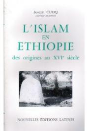 CUOQ Joseph M. - L'Islam en Ethiopie: des origines au 16e siècle