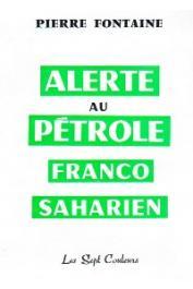 FONTAINE Pierre - Alerte au pétrole franco-saharien