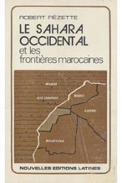 REZETTE Robert - Le Sahara occidental et les frontières marocaines