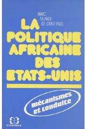 AICARDI de SAINT-PAUL Marc - La politique africaine des Etats-Unis: mécanismes et conduite