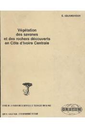 ADJANOHOUN Edouard J. - Végétation des savanes et rochers découverts en Côte d'Ivoire centrale