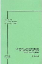 BARRAL Henri - Les populations nomades de l'Oudalan et leur espace pastoral