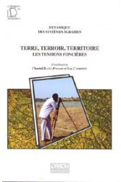 BLANC-PAMARD Chantal, CAMBREZY Luc, (éditeurs) -Terre, terroir, territoire. Les tensions foncières