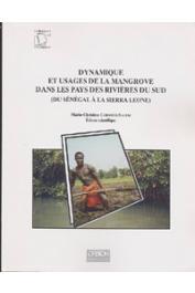 CORMIER-SALEM Marie-Christine, (éditeur) / Dynamique et usages de la mangrove dans les pays des rivières du Sud (du Sénégal à la Sierra Leone): actes de l'atelier de travail de Dakar, 8-15 mai 1994