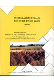 LUCIEN-BRUN Bernard, PILLET-SCHWARTZ Anne-Marie - Les migrations rurales des Kabyè et des Losso (Togo): migration et colonisation des terres neuves; migration et mutation de l'espace colonisé