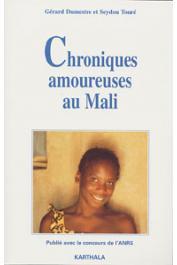 DUMESTRE Gérard, TOURE Seydou, LECOMTE Etienne - Chroniques amoureuses au Mali
