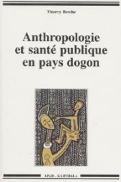 BERCHE Thierry - Anthropologie et santé publique en pays Dogon
