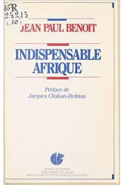 BENOIT Jean-Paul - Indispensable Afrique