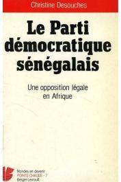 DESOUCHES Christine - Le Parti démocratique sénégalais: une opposition légale en Afrique