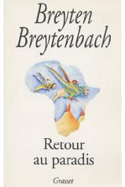 BREYTENBACH Breyten - Retour au paradis: journal africain