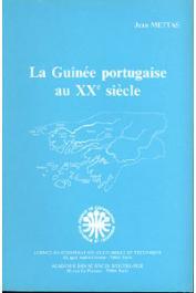 METTAS Jean - La Guinée portugaise au XXe siècle