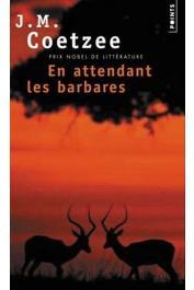 COETZEE John Maxwell - En attendant les Barbares