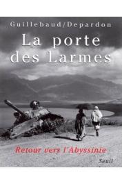 DEPARDON Raymond, GUILLEBAUD Jean-Claude - La porte des larmes: retour vers l'Abyssinie