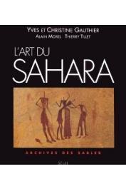 GAUTHIER Yves, GAUTHIER Christine, MOREL Alain, TILLET Thierry - L'art du Sahara: archives du sable