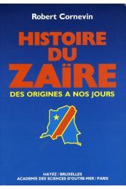 CORNEVIN Robert - Histoire du Zaïre, des origines à nos jours