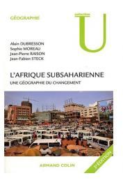 DUBRESSON Alain, RAISON Jean-Pierre, STECK Jean-Fabien, MOREAU Sophie - L'Afrique subsaharienne: Une géographie du changement. 3eme édition