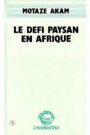 AKAM Motaze - Le défi paysan en Afrique: Le laamido et le paysan dans le nord du Cameroun