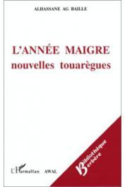 AG BAILLE Alhassane - L'année maigre: nouvelles touarègues