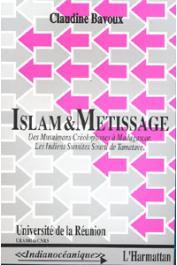 BAVOUX Claudine - Islam et métissage: des musulmans créolophones à Madagascar, les indiens sunnites Sourti de Tamatave