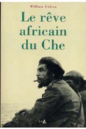 GALVEZ William - Le rêve africain du Che
