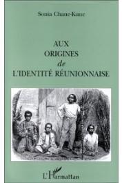 CHANE-KUNE Sonia - Aux origines de l'identité réunionnaise