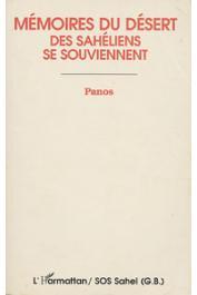 CROSS Nigel, BARKER Rhiannon, (témoignages réunis par), Institut Panos - Mémoires du désert: des Sahéliens se souviennent