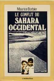 BARBIER Maurice - Le conflit du Sahara occidental