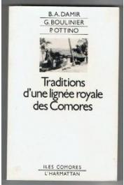 BEN ALI Damir, BOULINIER Georges, OTTINO Paul - Traditions d'une lignée royale des Comores: l'Inya Fwambaya de Ngazidja