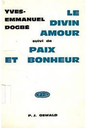 DOGBE Yves-Emmanuel - Le divin amour, suivi de Paix et bonheur
