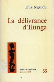 NGANDU-NKASHAMA Pius - La délivrance d'Ilunga