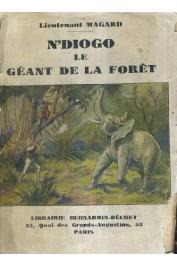 MAGARD Lieutenant - N'diogo, le géant de la forêt