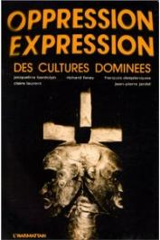 BARDOLPH Jacqueline et alia (éditeurs) - Oppression-expression des cultures dominées dans la littérature et le cinéma: Afrique, Amérique, Asie