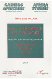 WILLAME Jean-Claude - Gouvernance et pouvoir. Essai sur trois trajectoires africaines: Madagascar Somalie, Zaïre