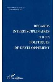 BARE Jean-François, (éditeur) - Regards interdisciplinaires sur les politiques de développement