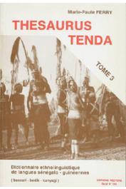 FERRY Marie-Paule - Thesaurus Tenda: dictionnaire ethnolinguistique de langues sénégalo-guinéennes(bassari, bedik, konyagi). Volume 3.