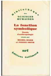 IZARD Michel, SMITH Pierre - La fonction symbolique: essais d'anthropologie