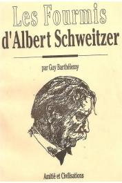 BARTHELEMY Guy - Les fourmis d'Albert Schweitzer