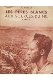 ARNOUX Alexandre, (des Pères Blancs) - Les Pères Blancs aux sources du Nil (Ruanda)