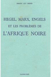 DIENG Amady Aly - Hegel, Marx, Engels et les problèmes de l'Afrique noire