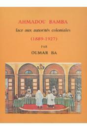 BA Oumar - Ahmadou Bamba face aux autorités coloniales (1889-1927)